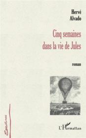 Cinq Semaines Dans La Vie De Jules - Couverture - Format classique