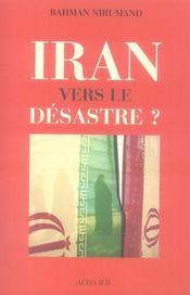 Iran, vers le désastre ? - Intérieur - Format classique