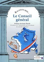 Raconte-Moi... ; Le Conseil Général - Couverture - Format classique