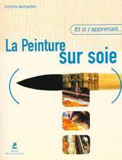 Et Si J'Apprenais T.8 ; La Peinture Sur Soie - Intérieur - Format classique