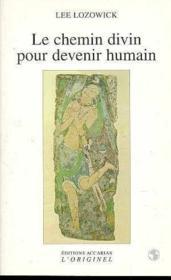 Chemin Divin Pour Devenir Humain (Le) - Couverture - Format classique