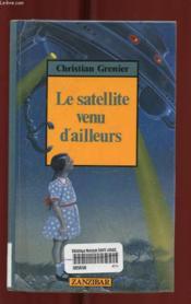 Satellite venu d'ailleurs (un) - Couverture - Format classique
