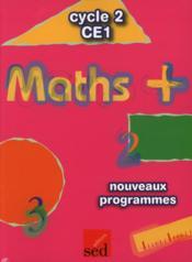 Maths + ; CE1 ; fichier de l'élève (édition 2004) - Couverture - Format classique
