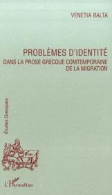 Problèmes d'identité dans la prose grècque comtemporaine de la migration - Couverture - Format classique