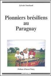 Pionniers bresiliens au Paraguay - Couverture - Format classique