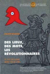 Lieux, Mots, Revolutionnaires. Puy-De-Dome Entre 1789 Et 1799. 7 - Intérieur - Format classique