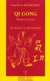Qi Gong pour chacun ; la santé au quotidien - Couverture - Format classique