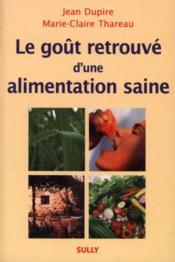 Gout retrouve d'une alimentation saine (le) - Couverture - Format classique
