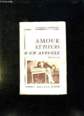 Amour Et Pleurs D Un Aveugle. - Couverture - Format classique