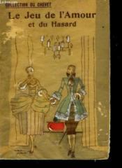 Le Jeu De L'Amour Et Du Hasard. Comedie En 3 Actes. - Couverture - Format classique