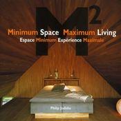 M2 Minimum Spaces Maximum Living – Espace Minimum Experience Maximale – Philip Jodidio