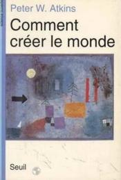Vente livre :  Comment créer le monde  - Peter William Atkins