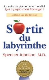 Vente livre :  Sortir du labyrinthe  - Spencer Johnson