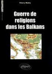 Guerre De Religions Dans Les Balkans - Intérieur - Format classique