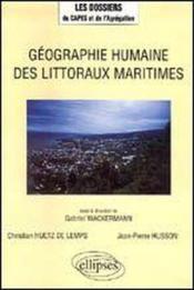 Geographie Humaine Des Littoraux Maritimes - Couverture - Format classique