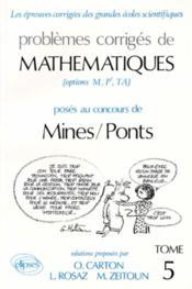 Problemes Corriges De Mathematiques Mines/Ponts Tome 5 1990-1991 - Couverture - Format classique