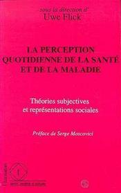 La Perception Quotidienne De La Sante Et De La Maladie - Intérieur - Format classique