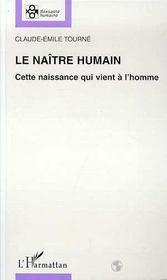 Le Naitre Humain ; Cette Naissance Qui Vient A L'Homme - Intérieur - Format classique