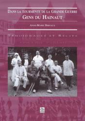 Dans la tourmente de la grande guerre ; gens du Hainaut - Couverture - Format classique