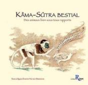 Kama-Sutra Bestial, Des Animaux Bien Sous Tous Rapports - Couverture - Format classique