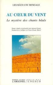 Au coeur du vent ; le mystère des cahnts bâuls - Couverture - Format classique