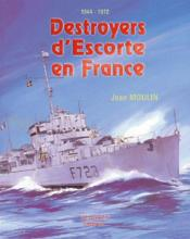 Destroyers d'escorte en france - Couverture - Format classique