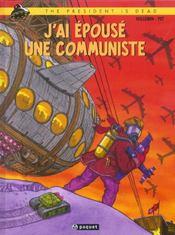 The President Is Dead T1 J'Ai Epouse Une Communiste - Intérieur - Format classique