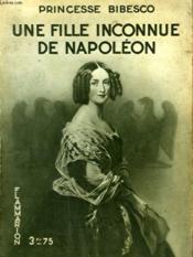 Une Fille Inconnue De Napoleon. Collection : Hier Et Aujourd'Hui. - Couverture - Format classique
