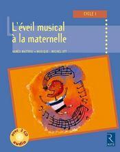 L'éveil musical à la maternelle ; cycle 1 - Intérieur - Format classique