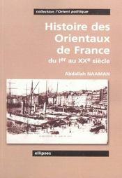 Histoire Des Orientaux De France Du Ier Au Xxe Siecle - Intérieur - Format classique