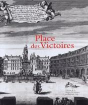 Place des victoires ; histoire, architecture, société - Couverture - Format classique