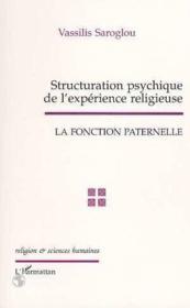 Structuration psychique de l'expérience religieuse ; la fonction paternelle - Couverture - Format classique