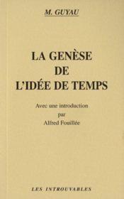 La genèse de l'idée de temps ; avec une introduction par Alfred Fouillée - Couverture - Format classique