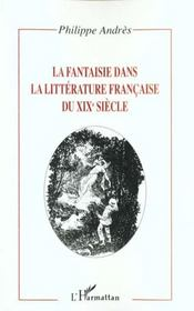 La Fantaisie Dans La Litterature Francaise Du Xix Siecle - Intérieur - Format classique