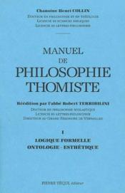 Manuel De Philosophie Thomiste Volume 1 - Logique Formelle, Ontologie Esthetique - Couverture - Format classique