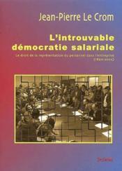 L'Introuvable Democratie Salariale ; Le Droit De La Representation Du Personnel Dans L'Entreprise (1890-2002) - Couverture - Format classique