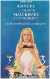 Mangez A Volonte Maigrissez Sans Probleme - Couverture - Format classique