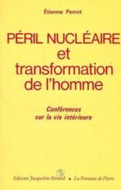 Peril Nucleaire Et Transformation De L Homme - Couverture - Format classique