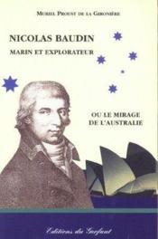 Nicolas Baudin marin et explorateur ou le mirage de l'Australie - Couverture - Format classique