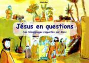 Jésus en questions ; des témoignages rapportés par Marc - Couverture - Format classique