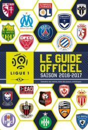 Vente livre :  Ligue de football ; guide officiel saison 2016-2017  - Collectif - L Analyste Sauvage