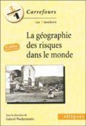 La Geographie Des Risques Dans Le Monde 2e Edition Mise A Jour - Intérieur - Format classique