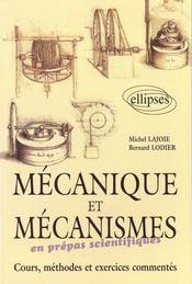 Mecanique Et Mecanismes En Prepas Scientifiques Cours Methodes Et Exercices Commentes - Intérieur - Format classique