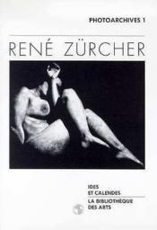 Rene Zurcher - Photographies 1987-1994 - Couverture - Format classique