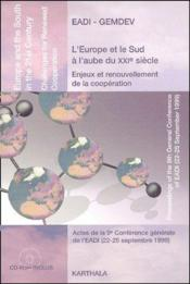 L'Europe et le sud a l'aube du XXIe siècle, enjeux et renouvellement de la coopération ; actes de la 9e conférence générale de l'EADI (22-25 septembre 1999) - Couverture - Format classique