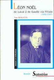 Leon Noel ; De Laval A De Gaulle Via Petain ; 1888-1987 - Intérieur - Format classique