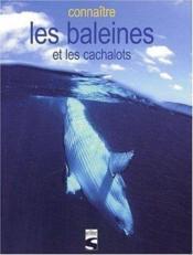 Connaitre les baleines et les cachalots - Couverture - Format classique
