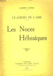 Le Jardin De L'Ame. Les Noces Hebraïques - Couverture - Format classique