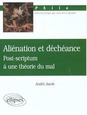 Alienation Et Decheance Post-Scriptum A Une Theorie Du Mal Philo - Intérieur - Format classique
