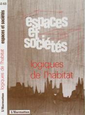 Revue Espaces Et Societes ; Logiques De L'Habitat - Couverture - Format classique